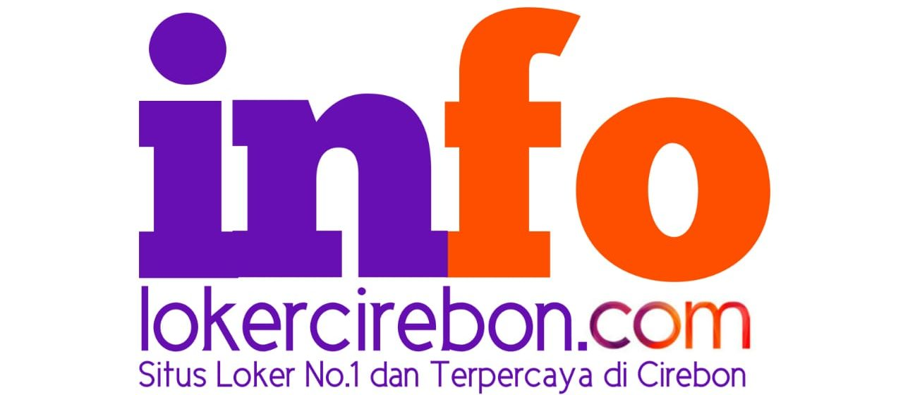 Info Loker Cirebon No 1 Situs Loker No 1 Dan Terpercaya Di Cirebon